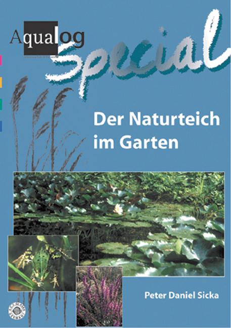 Aqualog Der Naturteich im Garten